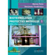 Biotehnologia protectiei mediului volumul I
