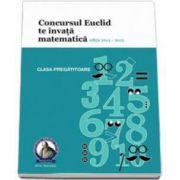 Concursul EUCLID te invata matematica. Culegere matematica Euclid clasa pregatitoare, editia 2014-2015