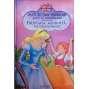 Povesti bilingve. Alice in tara minunilor (Alice in wonderland) - Frumoasa adormita (The sleeping beauty)