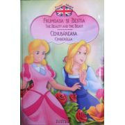 Povesti bilingve. Frumoasa si bestia (The beauty and the beast) - Cenusareasa (Cinderella)