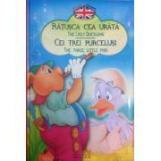 Povesti bilingve. Ratusca cea urata (The ugly duckling) - Cei trei purcelusi (The tree little pigs)