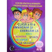 Invatam si exersam la clasa a III-a la Mate, Romana, Stiinte, Ed. Civica... F.B. sa luam