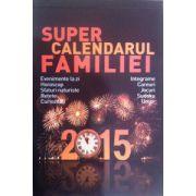 Super calendarul familiei 2015