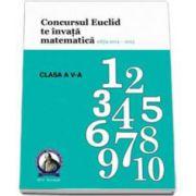 Concursul EUCLID te invata matematica. Culegere matematica Euclid clasa a V-a, editia 2014-2015