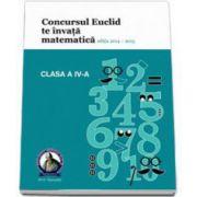 Concursul EUCLID te invata matematica. Culegere matematica Euclid clasa a IV-a, editia 2014-2015