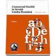 Concursul EUCLID te invata Limba Romana. Culegere Limba Romana Euclid clasa I, editia 2014-2015