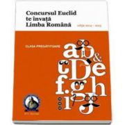 Concursul EUCLID te invata Limba Romana. Culegere Limba Romana Euclid clasa pregatitoare, editia 2014-2015