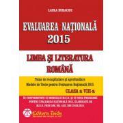 Evaluare nationala 2015 Limba si literatura romana. Teme de recapitulare si aprofundare