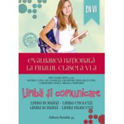 Evaluarea nationala la finalul clasei a VI-a. Limba si comunicare. Limba romana-Limba engleza, Limba romana-Limba franceza 2015