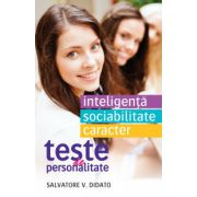 Teste de personalitate. Inteligenta, sociabilitate, caracter