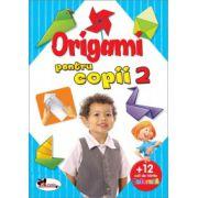 Origami pentru copii 2 (Cartea contine 12 coli hartie pentru origami)