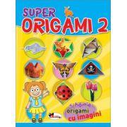 Super Origami 2 (Cartea contine contine hartie, origami cu imagini)