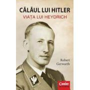Calaul lui Hitler. Viata lui Heydrich