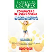 Comunicare in limba romana si matematica pentru clasa a I-a. Teste pentu Concursul Scolar de Competenta si Performanta COMPER 2014-2015