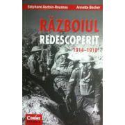 Razboiul redescoperit 1914-1918