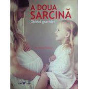 A doua sarcina. Ghidul gravidei