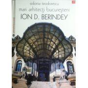 Mari arhitecti bucuresteni (Ion D. Berindey)