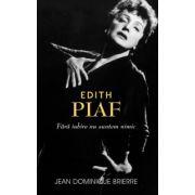 Edith Piaf, fara iubire suntem nimic