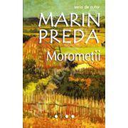 Morometii, volumele I+II