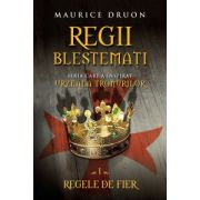 Regii blestemaţi. Regele de fier, vol. 1