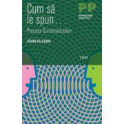 Cum sa le spun... Process Communication