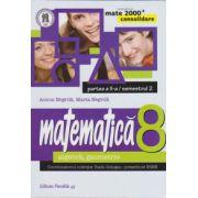 Matematica 2000 CONSOLIDARE 2014-2015 algebra, geometrie clasa a VIII-a partea a II-a/semestrul 2
