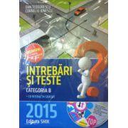 Intrebari si teste categoria B 2015 (Cartea contine CD interactiv)