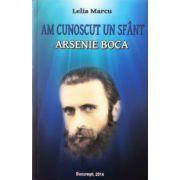 Am cunoscut un sfant, Arsenie Boca