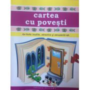 Cartea cu povesti, texte inedite, atractive si amuzante din literatura romana si universala
