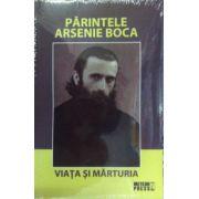 Parintele Arsenie Boca. Viata si marturia