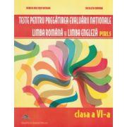 Teste pentru pregatirea Evaluarii Nationale, limba romana si limba engleza PIRLS - Clasa a VI-a