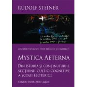 Mystica Aeterna. Din istoria si continuturile sectiunii cultic-cognitive a scolii esoterice