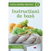 Totul despre tricotat. Instructiuni de baza, vol. 1