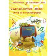 Caiet de scriere, clasa I. Invat sa scriu caligrafic! (Adina Grigore)