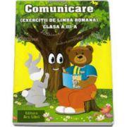 Comunicare exercitii de limba romana clasa a III-a. Lexicul, Fonetica, Propozitia, Morfologia, Sintaxa propozitiei (Adina Grigore)
