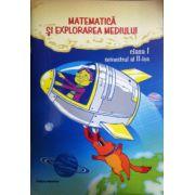 Matematica si explorarea mediului clasa I. Semestrul II