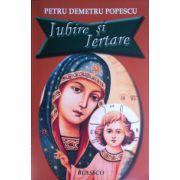 Iubire si iertare - Petru Demetru Popescu