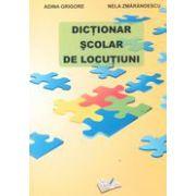 Dictionar scolar de locutiuni (Adina Grigore)