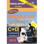 Intrebari si teste 2015, pentru obtinerea permisului de conducere auto. Categoriile C+D. Camioane, Autobuze