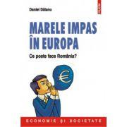 Marele impas in Europa. Ce poate face Romania?