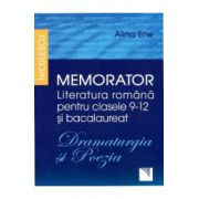 Memorator literatura romana bacalaureat clasele 9-12 (Dramaturgia si Poezia)