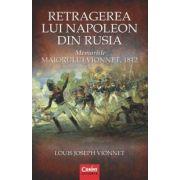 Retragerea lui Napoleon din Rusia - Memoriile maiorului Vionnet 1812