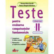 Teste pentru evaluarea competentelor fundamentale la finalul clasei a II-a. Comunicare in limba romana, Matematica si explorare mediului