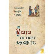 Viata de dupa moarte (Arhimandrit Serafim Alexiev)