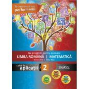 Ne pregatim pentru evaluare Limba Romana si Matematica. Caiet de aplicatii pentru clasa a II-a