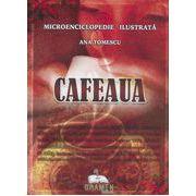 Cafeaua (microenciclopedie ilustrata)