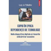 Copiii in epoca dependentei de tehnologie