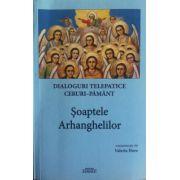 Dialoguri telepatice Ceruri-Pamant. Soaptele Arhanghelilor