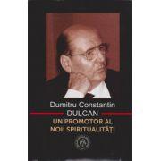 Un promotor al noii spiritualitati (Dumitru Constantin Dulcan)