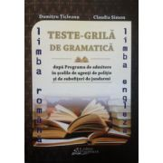 Teste-Grila de gramatica pentru admiterea in scolile de agenti de politie si de subofiteri de jandarmi, limba Romana si limba Engleza (2015)